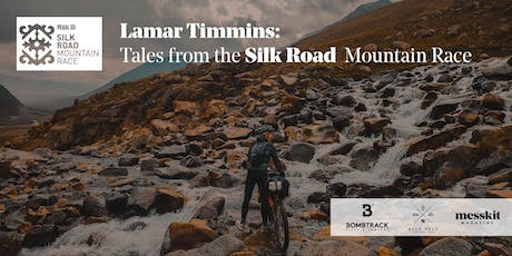 Lamar Timmins: Tales from the Silk Road Mountain Race tickets