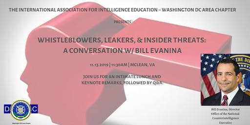 Whistleblowers, Leakers, & Insider Threats: A  Conversation w/ Bill Evanina