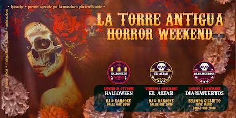La Torre Antigua • Horror Weekend biglietti