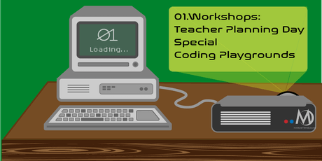 01.Workshops: Coding Playgrounds Teacher Planning Day Special tickets