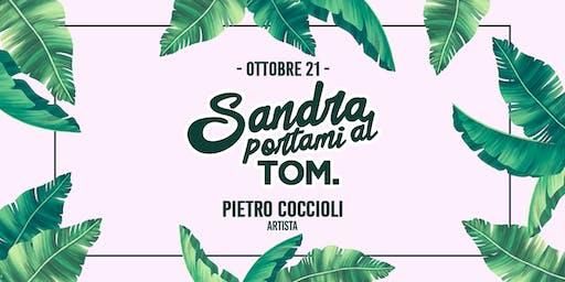 Sandra Portami al TOM - Lunedì  21 Ottobre