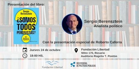 """Sergio Berensztein presenta su libro: """"¿Somos Todos Peronistas?"""" entradas"""