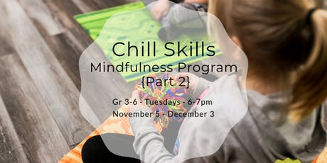 Chill Skills Mindfulness Program {Part 2} tickets