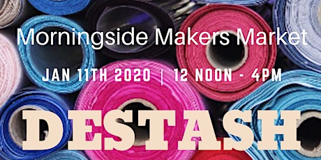 Morningside Makers Market - DESTASH SALE tickets