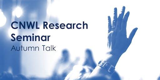 CNWL Research Seminar: Autumn 2019 Talk