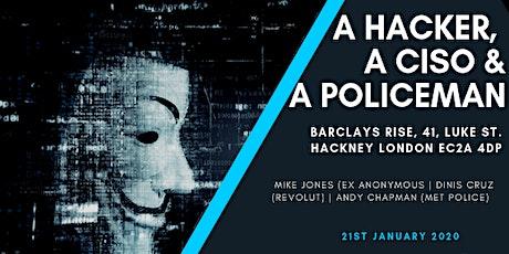 A Hacker, A CISO and A Policeman tickets