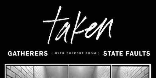 Taken / Gatherers / State Faults