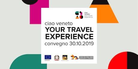Ciao Veneto! Your Travel Experience 30.10.2019 biglietti