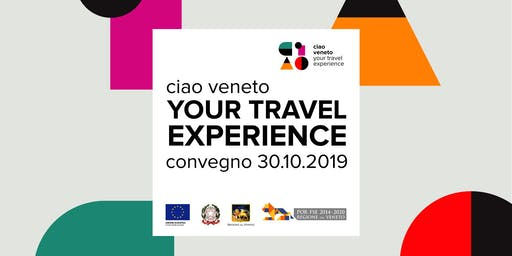 Ciao Veneto! Your Travel Experience 30.10.2019