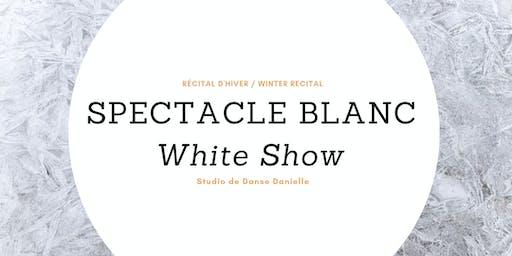Récital d'hiver_Spectacle Blanc / Winter Recital_White Show
