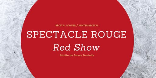 Récitals d'hiver_Spectacle Rouge / Winter Recital_Red Show