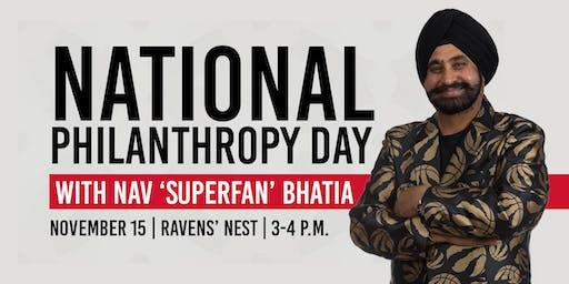 National Philanthropy Day with Nav 'Superfan' Bhatia
