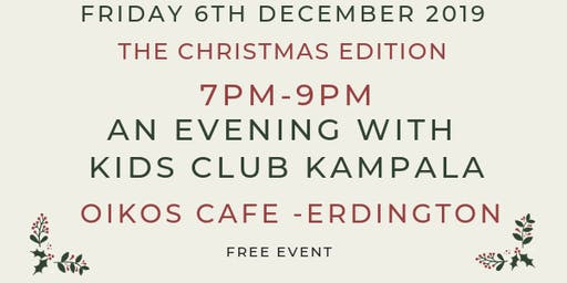 An Evening with Kids Club Kampala: The Christmas Edition