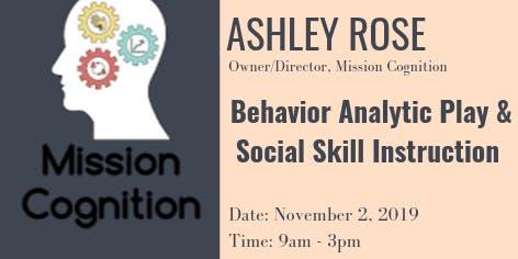 Behavior Analytic Play & Social Skill Instruction with Ashley Rose