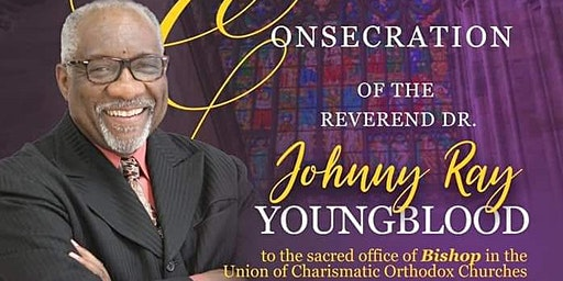 Consecration of Bishop-Elect Johnny Ray Youngblood