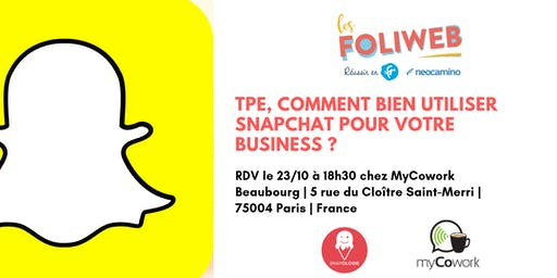 [Paris] TPE, comment bien utiliser Snapchat pour votre business ?