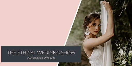 The Ethical Wedding Show VIP  - for alternative, eco friendly weddings