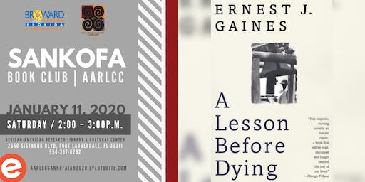 Sankofa Book Club   AARLCC: January 2020 BCL BIG READ 'Lesson Before Dying' – Ernest M. Gaines