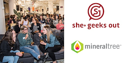 She+ Geeks Out in Boston March Happy Hour sponsored by MineralTree