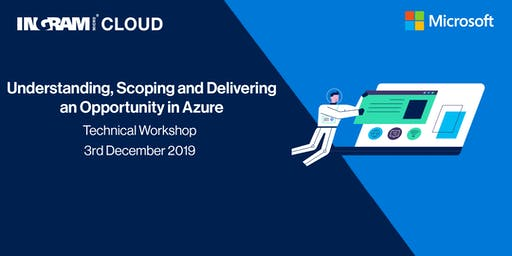 Understanding, Scoping and Delivering an Opportunity in Azure Workshop