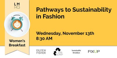 LMHQ Women's Breakfast: Pathways to Sustainability in Fashion