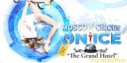 "Moscow Circus on Ice ""The Grand Hotel"" I  Frankfurt"