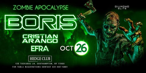 Zombie Apocalypse|BORIS|Cristian Arango|Efra| Sat October 26th @ Hedge Club