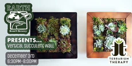 Vertical Succulent Wall at Earth Bread and Brewery tickets