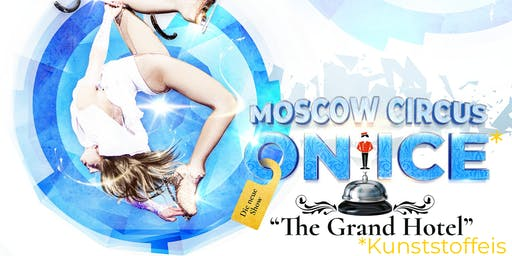 "Moscow Circus on Ice ""The Grand Hotel"" I  Buchen"