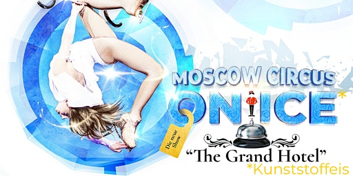 """Moscow Circus on Ice """"The Grand Hotel"""" I  Buchen"""
