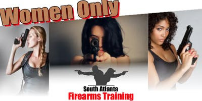 Women Only Firearms Class by South Atlanta Firearms  Training Co.