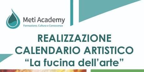 """Calendario artistico """"La fucina dell'arte"""" biglietti"""