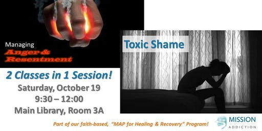 Managing Anger & Resentment / Toxic Shame - 2 Classes in 1 Session!