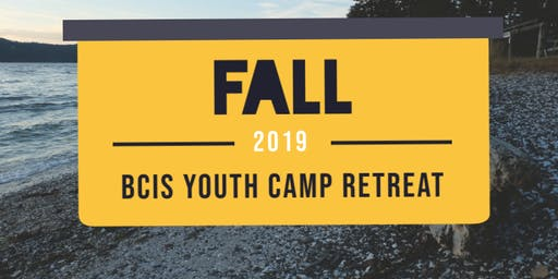 BCIS Youth Fall Camp Retreat 2019 - Extended LATE Registration