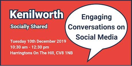 Kenilworth Socially Shared - 'Engaging Conversations on Social Media' tickets