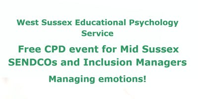 West Sussex EPS, Free CPD event for Mid Sussex SENDCos & Inclusion Managers
