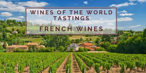 Wines of the World Tasting + Education: French Wine