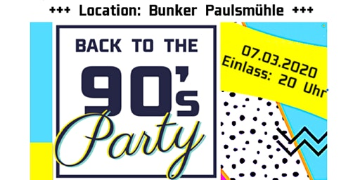 Back to the 90's Party 07.03.2020 (Bezahlen mit Paypal)