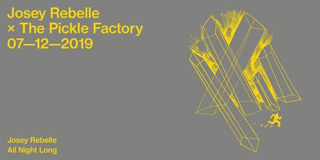 The Pickle Factory with Josey Rebelle All Night Long tickets