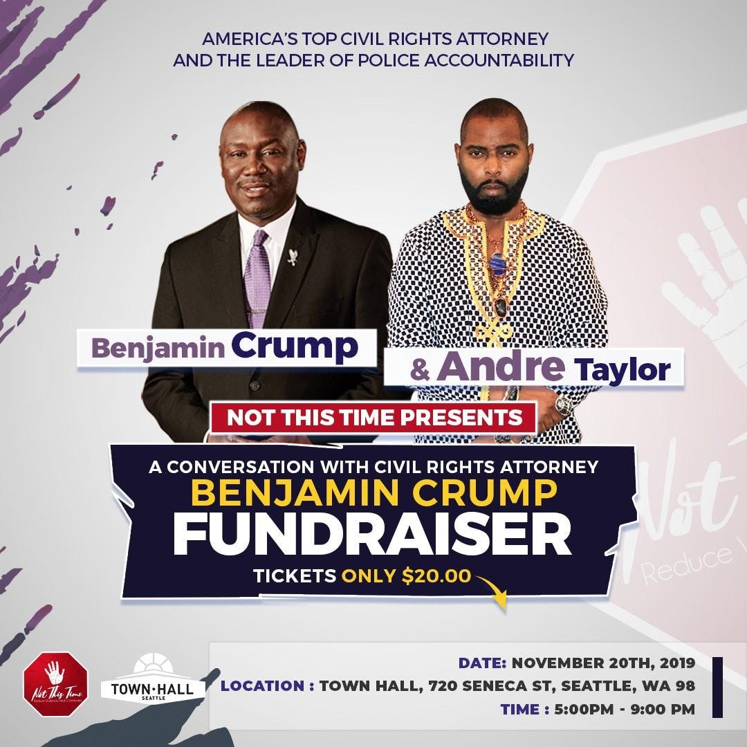 A Conversation With America's Top Civil Rights Attorney Benjamin Crump/Not This Time Fundraiser | Seattle, Washington | November 2019