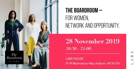 THE BOARDROOM  FOR WOMEN, NETWORK AND OPPORTUNITY tickets