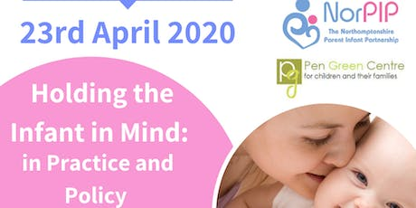 Holding the Infant in Mind: in Practice and Policy Conference tickets