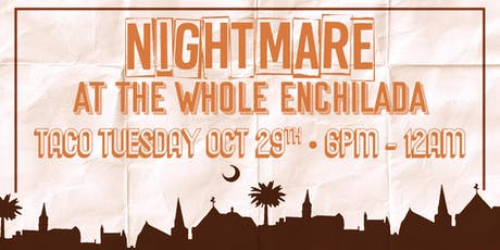 Nightmare At The Whole Enchilada! tickets