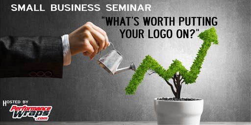 """What's Worth Putting Your Logo On?"" Free Seminar"