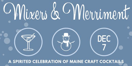 Mixers & Merriment at the Museum:  A Spirited Celebration of Maine Craft Cocktails
