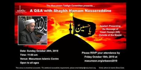 Q&A with Shaykh Hamam Nassereddine tickets