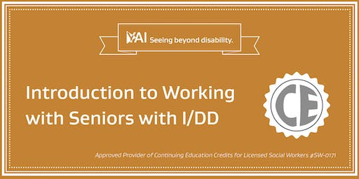 Introduction to Working with Seniors with I/DD