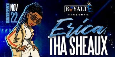 "RoyaltE presents...""Tha Sheaux"" featuring Erica Jones"