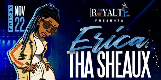 "RoyaltE presents...""Tha Sheaux"" featuring Erica Jones"