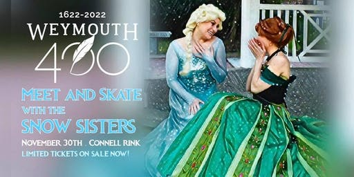 Weymouth 400 Meet & Skate with the Snow Sisters!